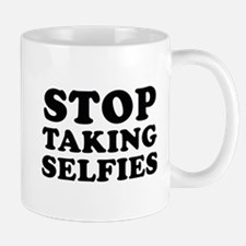 Stop Taking Selfies Mug