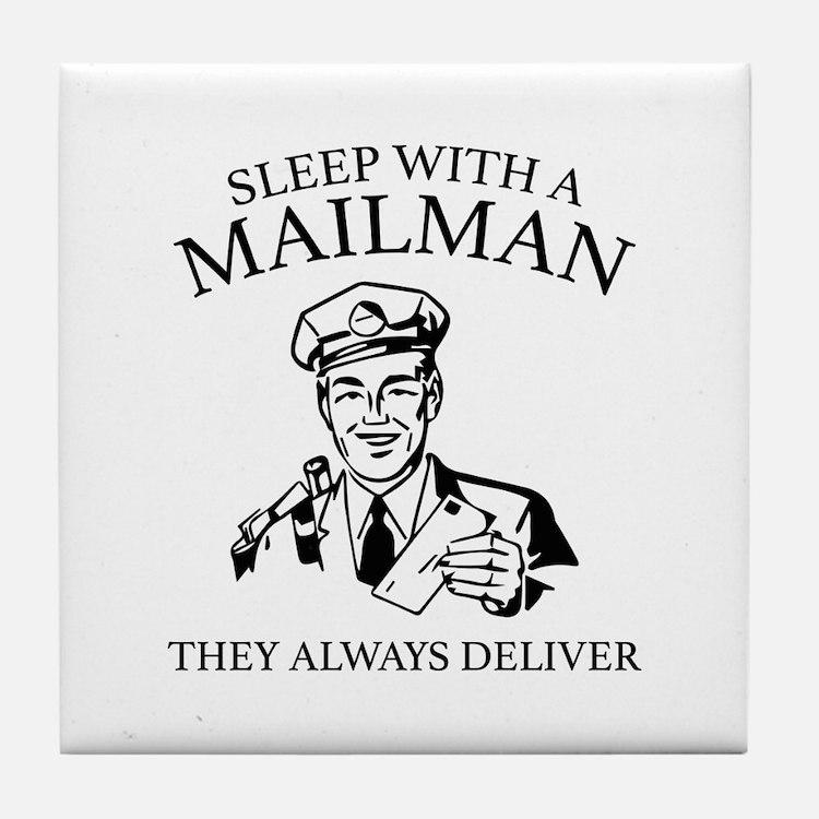 Sleep With A Mailman Tile Coaster