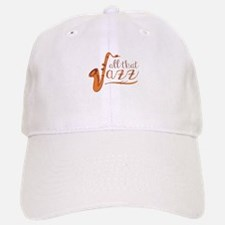 All that Jazz Baseball Baseball Baseball Cap