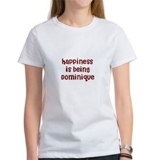 happiness is being Dominique Tee
