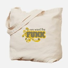 Want the Funk Tote Bag