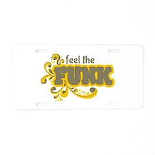 Feel the Funk Aluminum License Plate