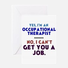 Yes I'm an OT, No I Can't Get You a Job Greeting C
