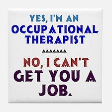 Yes I'm An Ot, No I Can't Get You A Tile Coaster