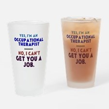 Yes I'm an OT, No I Can't Get You a Job Drinking G