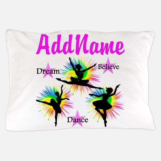 DANCER DREAMS Pillow Case
