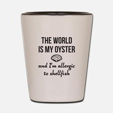 The world is my oyster Shot Glass