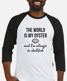 The world is my oyster Baseball Jersey