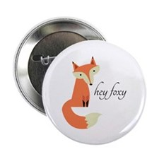 "Hey Foxy 2.25"" Button (100 pack)"