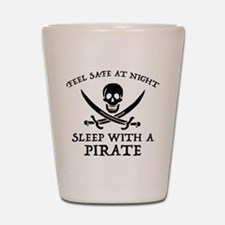 Sleep With A Pirate Shot Glass