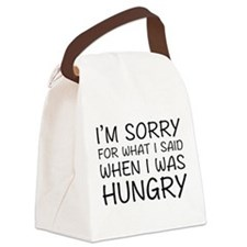 I'm Sorry For What I Said Canvas Lunch Bag