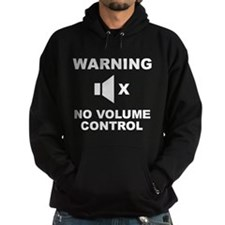 Warning No Volume Control Hoodie