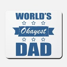 World's Okayest Dad Mousepad