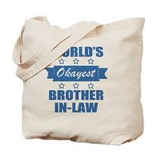 World's Okayest Brother-In-Law Tote Bag