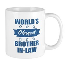 World's Okayest Brother-In-Law Mugs