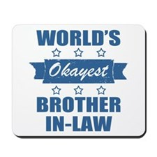 World's Okayest Brother-In-Law Mousepad