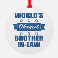 World's Okayest Brother-In-Law Ornament