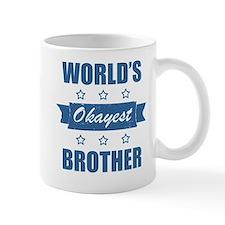 World's Okayest Brother Small Mug