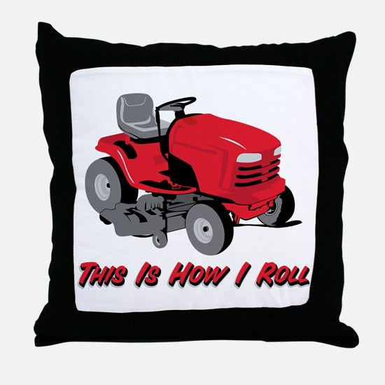 This Is How I Roll Mower Throw Pillow