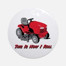 This Is How I Roll Mower Ornament (Round)