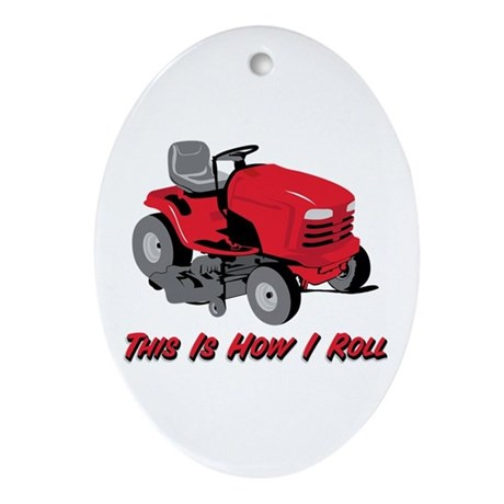 This Is How I Roll Mower Oval Ornament