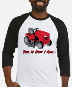 This Is How I Roll Mower Baseball Jersey