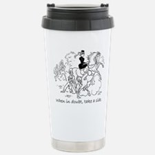 When in doubt.JPG Stainless Steel Travel Mug