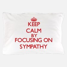 Keep Calm by focusing on Sympathy Pillow Case