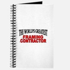 """The World's Greatest Framing Contractor"" Journal"