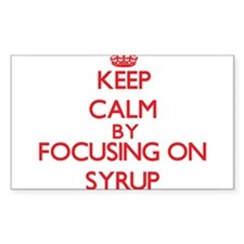 Keep Calm by focusing on Syrup Decal