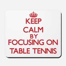 Keep Calm by focusing on Table Tennis Mousepad
