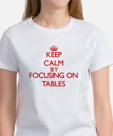 Keep Calm by focusing on Tables T-Shirt