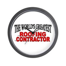 """The World's Greatest Roofing Contractor"" Wall Clo"