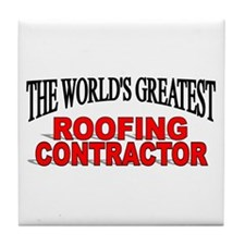 """""""The World's Greatest Roofing Contractor"""" Tile Coa"""