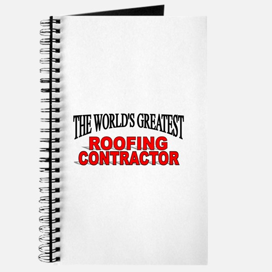 """""""The World's Greatest Roofing Contractor"""" Journal"""