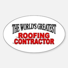 """""""The World's Greatest Roofing Contractor"""" Decal"""
