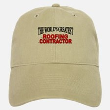 """""""The World's Greatest Roofing Contractor"""" Baseball Baseball Cap"""
