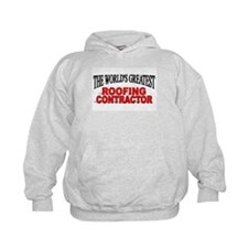 """""""The World's Greatest Roofing Contractor"""" Hoodie"""