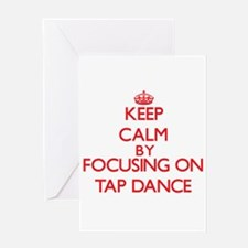 Keep Calm by focusing on Tap Dance Greeting Cards