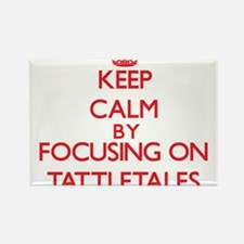 Keep Calm by focusing on Tattletales Magnets