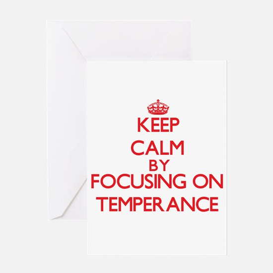 Keep Calm by focusing on Temperance Greeting Cards