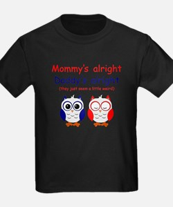 Mommy's Alright T-Shirt