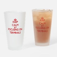Keep Calm by focusing on Terminals Drinking Glass