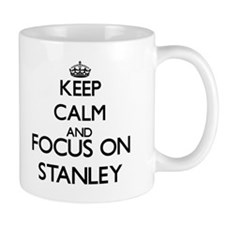 Keep calm and Focus on Stanley Mugs