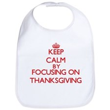 Keep Calm by focusing on Thanksgiving Bib