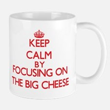 Keep Calm by focusing on The Big Cheese Mugs