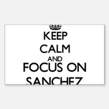 Keep calm and Focus on Sanchez Decal