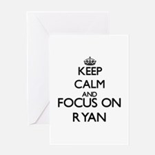 Keep calm and Focus on Ryan Greeting Cards