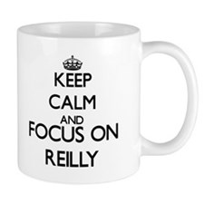 Keep calm and Focus on Reilly Mugs