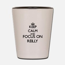 Keep calm and Focus on Reilly Shot Glass